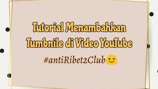 Download Tutorial Menambahkan Tumbnile di Video YouTube