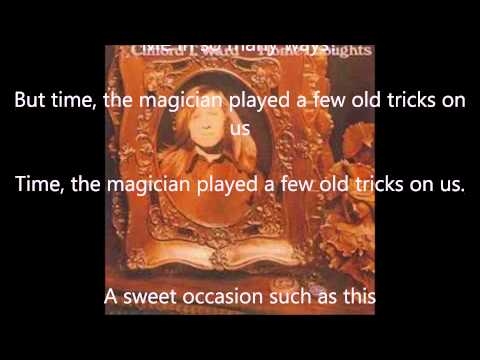 Clifford T. Ward - Time, The Magician (With Lyrics)