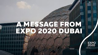 A Message from Expo 2020 Dubai