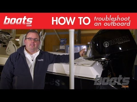 Basic Trouble Shooting When Your Outboard Won't Start