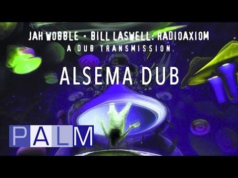 Jah Wobble Bill Laswell: Alsema Dub