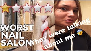 Going To the WORST NAIL SALON in my city !! (They Talked about me infront of me !!?