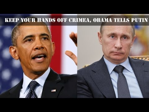 Keep your hands off Crimea, Obama tells Putin