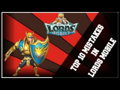 Top 10 Lords Mobile Mistakes Players Make