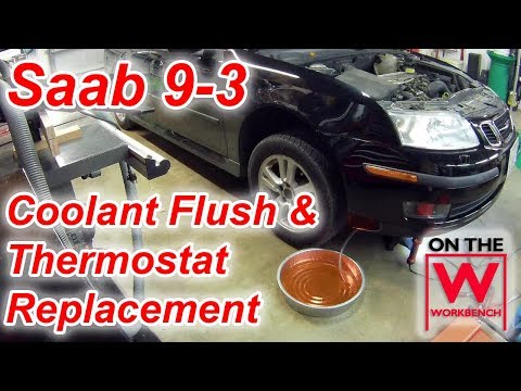 Saab 9-3 Coolant Flush & Thermostat Replacement