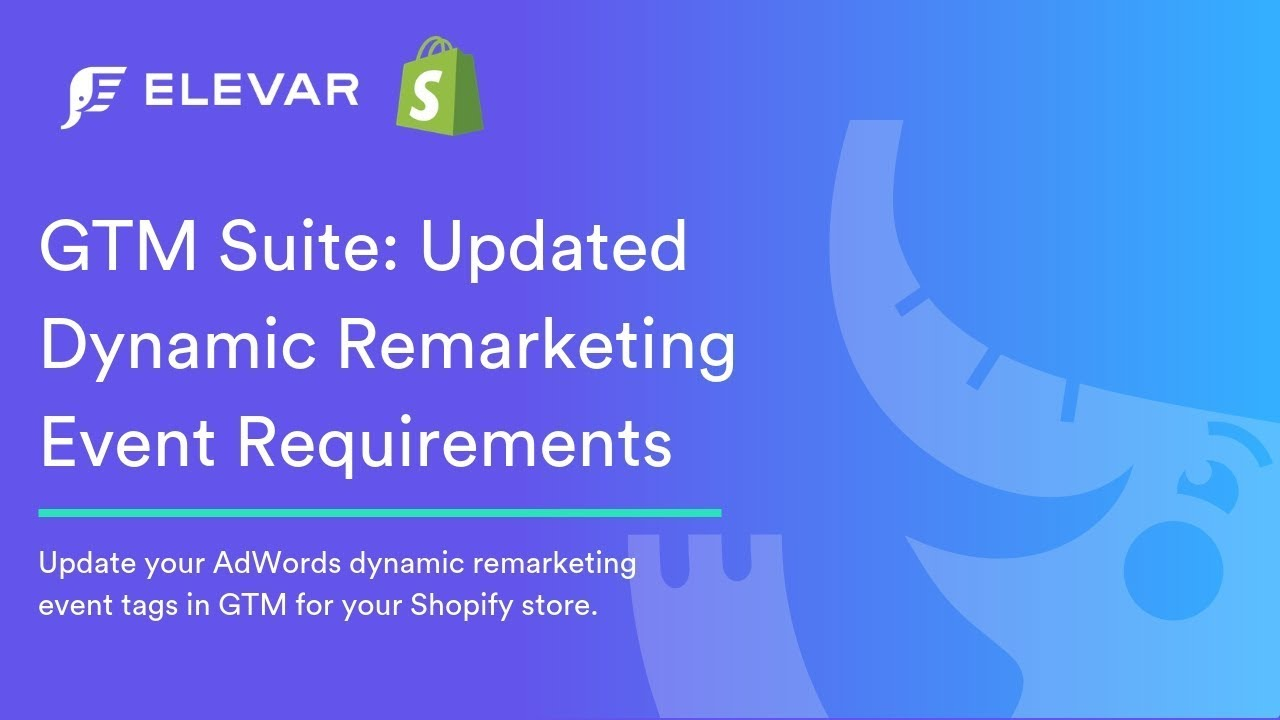 Shopify GTM Suite: How to Update AdWords Remarketing Parameters