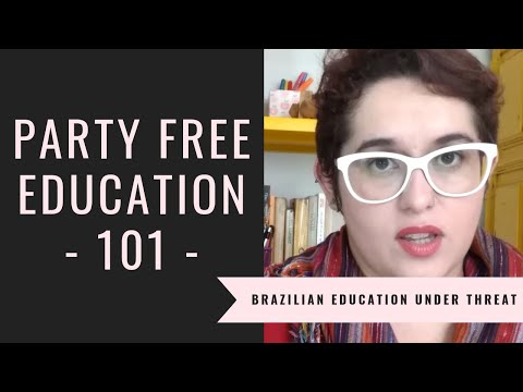 PARTY FREE EDUCATION 101 - censorship against Brazilian teachers and the rise of fascism in Brazil
