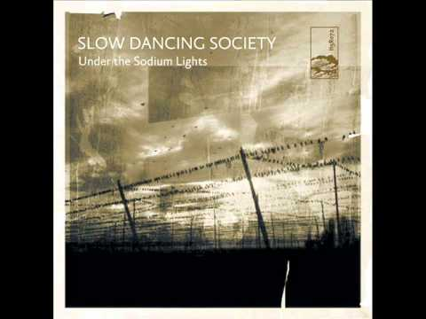 The Slow Dancing Society- Under the Sodium Lights