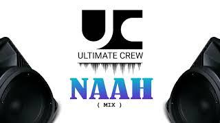 Naah Hip Hop Remix | Harrdy Sandhu Feat. Nora Fatehi | Ultimate crew mix