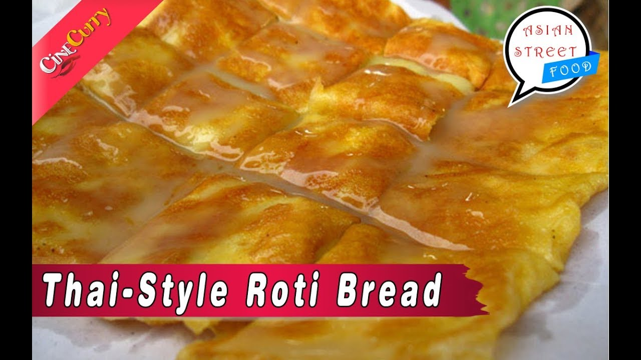 Thai-Style Roti Bread - A Street Vendor Favorite
