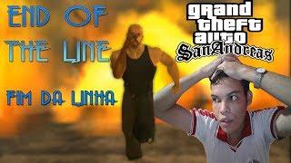 A ÚLTIMA MISSÃO DE GTA SAN ANDREAS - FIM DA LINHA !!!