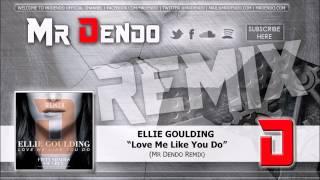 Ellie Goulding - Love Me Like You Do (Mr Dendo Tropical Remix)