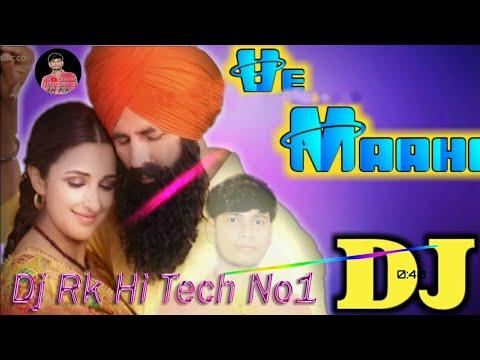 Ve_Maahi_Kesari_Desi_Dance_MixXx_Dj Rk Hi Tech No1 Dj Raj Kamal BaSti No1