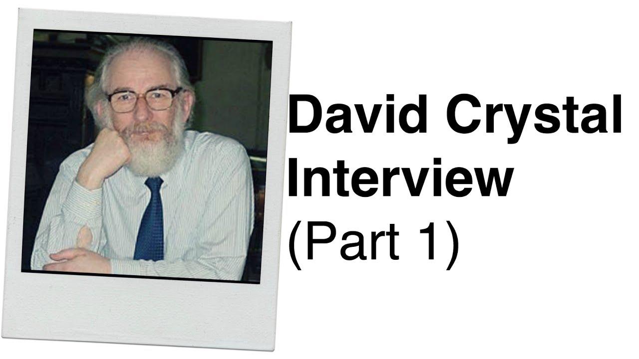 454. David Crystal Interview (Part 1) Professor of Linguistics - YouTube