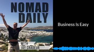 Baixar Nomad Daily With Jay Cradeur - Business Is Easy