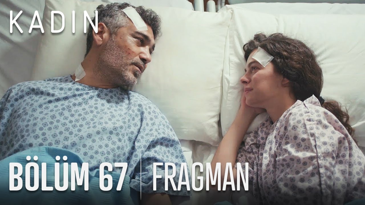 Kadın 67. Bölüm Fragmanı izle