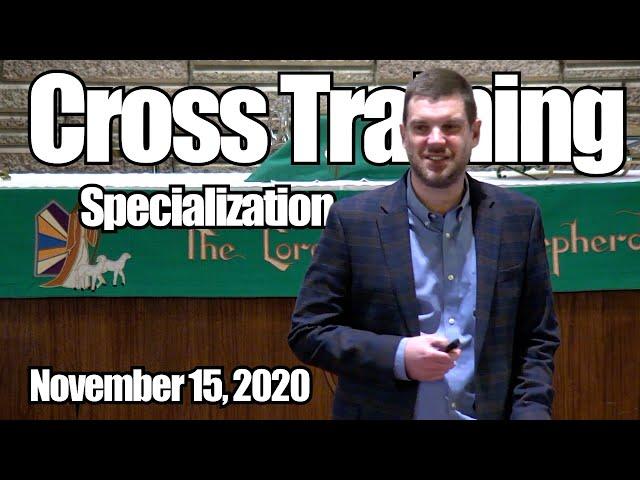 Cross Training: Specialization