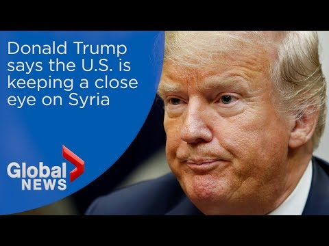 Trump on Syria: If its a slaughter the world and the U.S. will get very angry