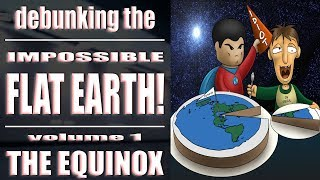 FLAT EARTH DEBUNKED!!! Equinox Observations prove the Earth is not FLAT!!!