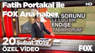 Meydanlarda beka atışması... 20 Şubat 2019 Fatih Portakal ile FOX Ana Haber