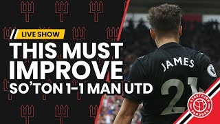 This Needs To Improve..   Southampton 1-1 Manchester United   Match Review