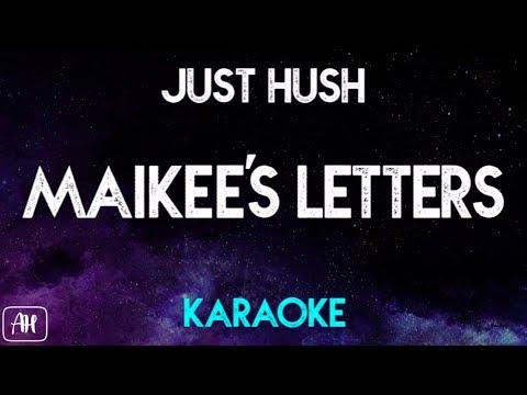 Just Hush - Maikee&39;s Letters KaraokeInstrumental