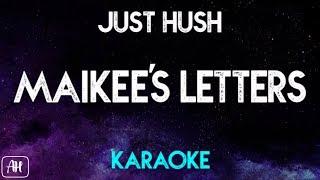 Just Hush - Maikee's Letters (Karaoke/Instrumental)