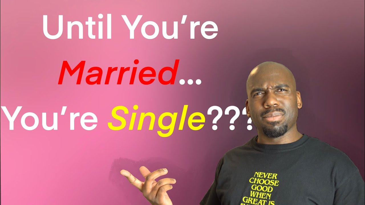Download Until You're Married...You're Single???