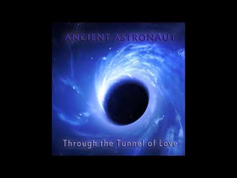 Ancient Astronaut - Through the Tunnel of Love | Full Album