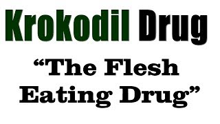 Krokodil: The Flesh Eating Zombie Drug Now in the US!