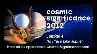 Cosmic Significance 2012 Episode4 Theres No Place Like Jupiter - Science Fiction Radio Comedy sci-fi