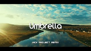 Download lagu Umbrella (Nick Project Remix)