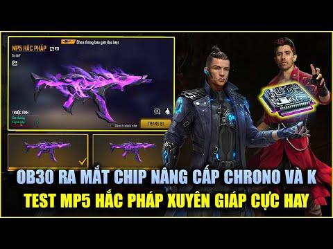 Free Fire   OB30 Ra Mắt Chip Tăng Sức Mạnh Cho Chrono Và K - Test MP5 Hắc Pháp Xuyên Giáp Cực Lạ