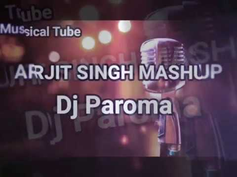 Popular Videos - Arijit Singh Mashup (By DJ Paroma)