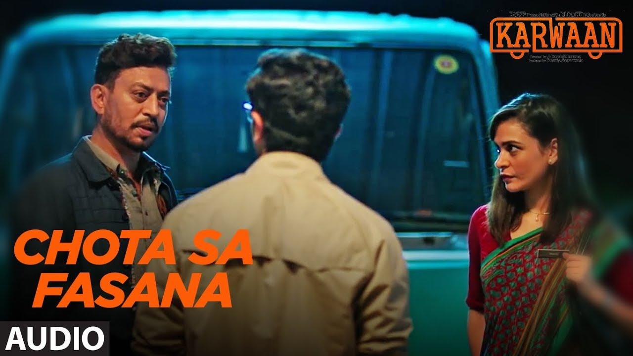 Chota Sa Fasana Full Audio | Karwaan | Irrfan Khan | DulQuer Salmaan | Mithila Palkar | Arijit Singh