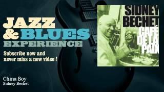 Sidney Bechet - China Boy - JazzAndBluesExperience
