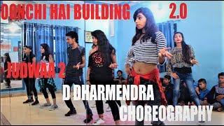Oonchi Hai Building 2.0    Choreography by     D Dharmendra    Judwaa 2    Varun    Jacqueline   