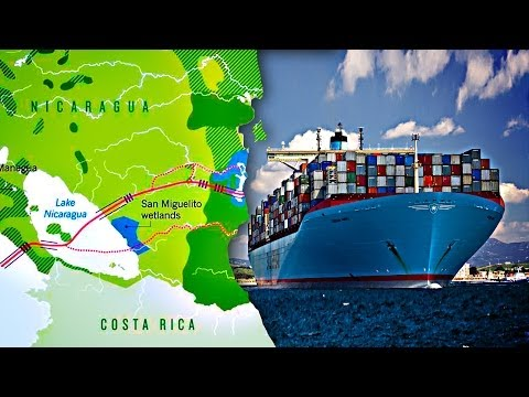 THE BIGGEST ENGINEERING PROJECT IN HUMAN HISTORY - Nicaragua Canal