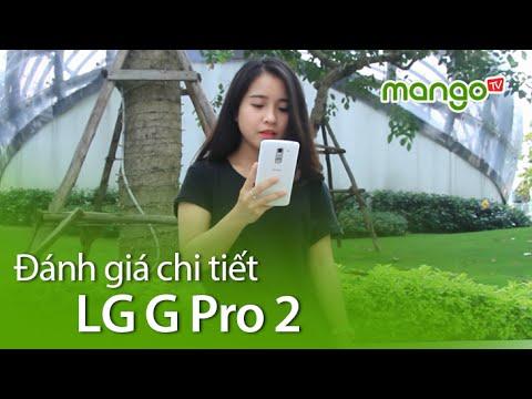 Đánh giá chi tiết LG G Pro 2 - MangoTV