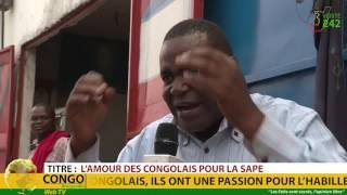 verite 242 brazzaville l amour des congolais pour la sape