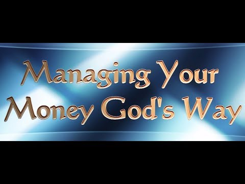 Managing Your Money Gods Way
