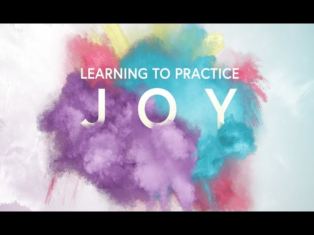 March 24th, 2019: David Chotka - Learning to Practice Joy - Week #9