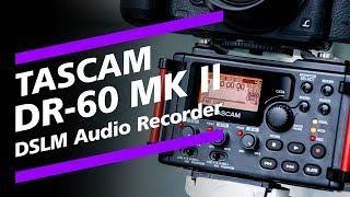 Tascam DR-60D Mk2: Der perfekte DSLM Audiorecorder?