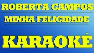 Roberta Campos - Minha Felicidade | KARAOKÊ