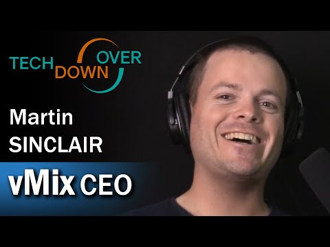 Tech Down Over Live 071: Martin Sinclair from vMix