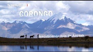 Reportaje al Perú - CORONGO, descubriendo más de Áncash  - 10/07/2016