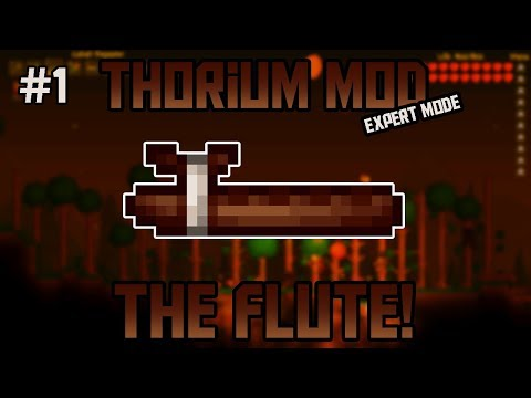 The Flute! Thorium Mod Expert Mode Let's Play! ||Episode 1||