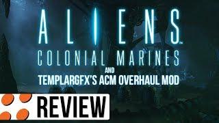 Aliens: Colonial Marines & TemplarGFX's ACM Overhaul Mod Video Review