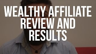 Wealthy Affiliate Review: Does it Still Work in 2018?