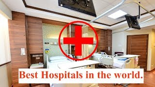 Top 10 Hospitals - The Top 5 Best Hospitals in the World